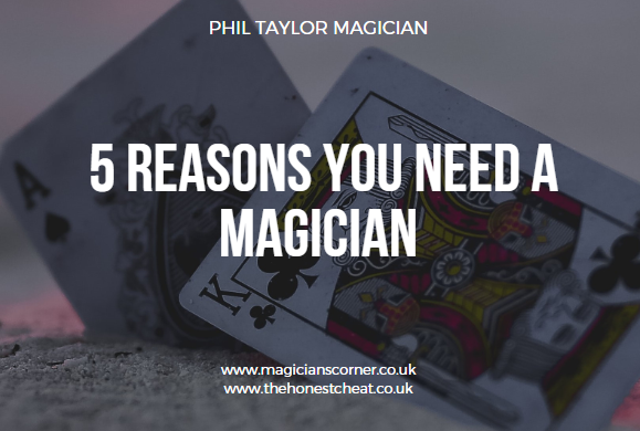 5 Reasons you need a magician