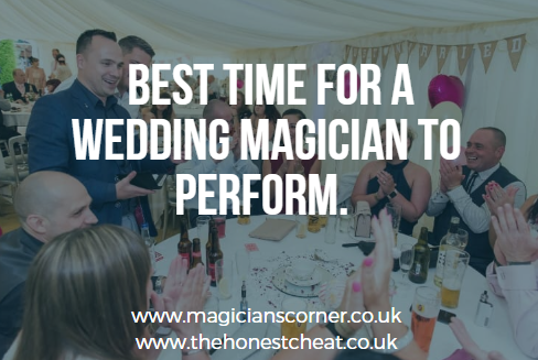 best time for a wedding magician to perform