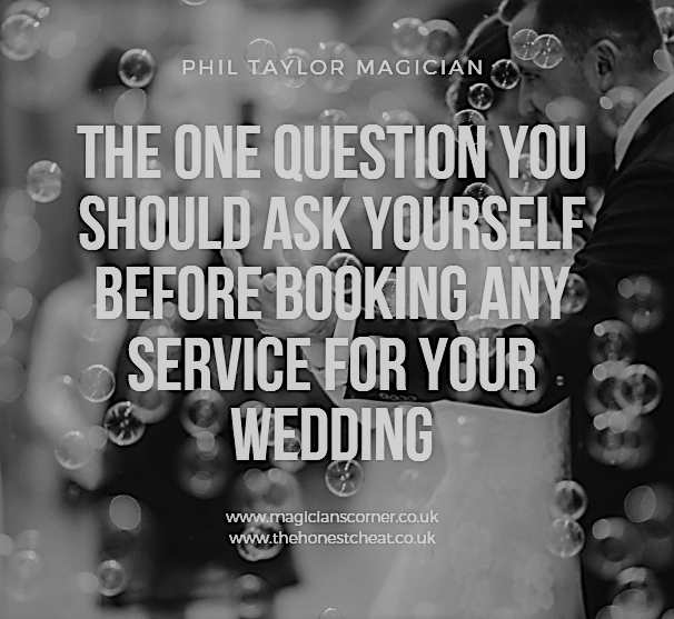 The one question you should ask yourself before booking any service for your wedding/