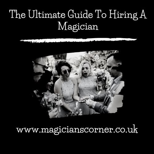 Hiring A Close Up Magician Guide